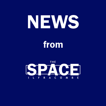 News from The SPACE Ilfracombe