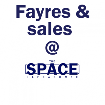 Fayres & sales at the SPACE, Ilfracombe