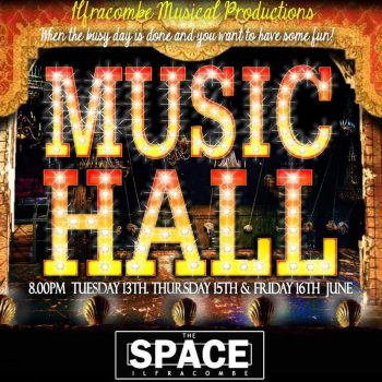 Ilfracombe Musical Productions: Muscic Hall | The SPACE Ilfracombe | theatre & performing arts